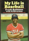 My Life Is Baseball - Frank Robinson, Al Silverman