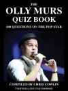 The Olly Murs Quiz Book: 100 Questions on the Pop Star - Chris Cowlin