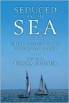 Seduced by the Sea: More Stories from Seafaring Kiwis - Tessa Duder