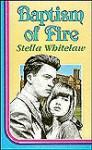 Baptism Of Fire - Stella Whitelaw