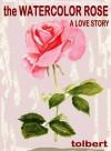 The Watercolor Rose - Tolbert