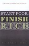 Start Poor Finish Rich - Blaine Bartel