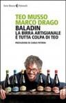 Baladin. La birra artigianale è tutta colpa di Teo - Teo Musso, Marco Drago, Carlo Petrini, Maurizio Maestrelli