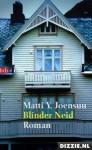 Blinder Neid - Matti Yrjänä Joensuu
