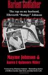 "Harlem Godfather: The Rap on my Husband, Ellsworth ""Bumpy"" Johnson - Mayme Johnson, Karen E Quinones Miller"