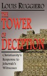 The Tower Of Deception - Louis Ruggiero