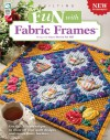 Fun With Fabric Frames - Joyce Mori & Pat Hill, Jeanne Stauffer, Diane Schmidt
