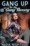 Gang Up: The Big Gang Theory (Bikerland Book 3) - Nadia Nightside