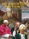 Die Geheimnisse Des Vatikan: Enthüllungen aus der Machtzentrale der Kirche [German] - Cyrus Shahrad