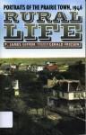 Rural Life: Portraits of the Prairie Town, 1946 - James P. Giffen, Gerald Friesen, P. James Giffen
