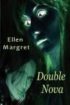 Double Nova - Ellen Margret