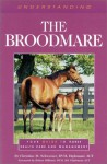 Understanding the Broodmare - Christina S. Cable, Jacqueline Duke