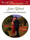 A Passionate Revenge (Red-Hot Revenge) - Sara Wood