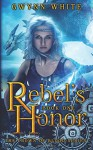 Rebel's Honor (Crown of Blood) (Volume 1) - Gwynn White