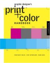 Graphic Designer's Print and Color Handbook: All You Need to Know about Color and Print from Concept to Final Output - Constance Sidles, Barbara Karg, Rick Sutherland