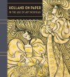 Holland on Paper: In the Age of Art Nouveau - Clifford Ackley