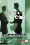 Corporate Crime - Gary Slapper, Steve Tombs