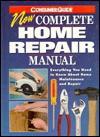 New Complete Home Repair Manual - Dan Ramsey, Marty Smith, Clarence A. Moberg, Tim Kilian, Dave Szarzak, James Hufnagle