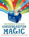 Kindergarten Magic: Theme-Based Lessons for Building Literacy and Library Skills - Kathy MacMillan, Christine Kirker