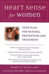 Heart Sense for Women: Your Plan for Natural Prevention and Treatment - Stephen Sinatra, Jan Sinatra, Roberta Jo Lieberman
