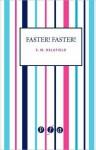 Faster! Faster! - E.M. Delafield