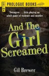 And the Girl Screamed (Prologue Crime) - Gil Brewer