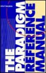 The Paradigm Reference Manual - Art Lyons, Patricia E. Seraydarian