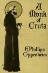 A Monk of Cruta - E. Phillips Oppenheim