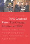 New Zealand Votes: The 2002 General Election - Jonathan Boston, Stephen Church, Elizabeth McLeay, Stephen Levine, Nigel S. Roberts