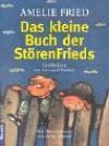 Das kleine Buch der Störenfrieds. Geschichten von Leo und Paulina. - Amelie Fried, Jacky Gleich