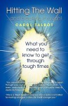 Hitting the Wall ... and Breaking Through - Carol Talbot