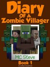 Minecraft: Diary of a Minecraft Zombie Villager Book 1: Infestation (An Unofficial Minecraft Diary Book) - MC Steve, MC Alex, Wimpy Books, Diary Wimpy Series, Noob Steve Paperback