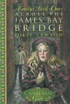 Across the James Bay Bridge - Julie Lawson