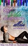 Ein Dildo kommt selten allein: Kurzgeschichten/ Gay Romance - Max von Rüßt zu Taufenstein, Caro Sodar, France Carol, Karo Stein