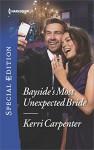 Bayside's Most Unexpected Bride - Kerri Carpenter