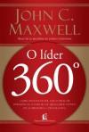 Líder 360º - Como desenvolver seu poder de influência a partir de qualquer ponto da estrutura corporativa (Portuguese Edition) - John C. Maxwell, Valéria Lamim Delgado Fernandes