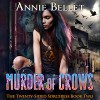 Murder of Crows: The Twenty-Sided Sorceress, Book 2 - Annie Bellet, Folly Blaine, Doomed Muse Press