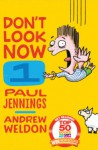 Don't Look Now (Don't Look Now, #1) - Paul Jennings, Andrew Weldon