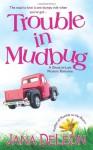 Trouble in Mudbug - Jana Deleon