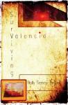 Surviving Valencia - Holly Tierney-Bedord