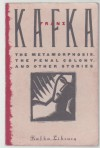 The Metamorphosis, the Penal Colony, and Other Stories (Schocken Classics) - Franz Kafka, Edwin Muir, Willa Muir