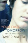 Your Face Tomorrow 1: Fever and Spear - Javier Marías