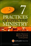 Seven Practices of Effective Ministry - Andy Stanley, Lane Jones, Reggie Joiner
