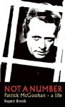 Not a Number: Patrick McGoohan - A Life - Rupert Booth, Rebecca Gillieron