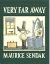 VERY FAR AWAY - Maurice Sendak
