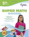 Fifth Grade Super Math Success (Sylvan Super Workbooks) - Sylvan Learning