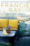 After the Dawn: A Family Affair Novel - Francis Ray