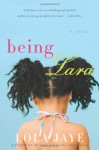 Being Lara: A Novel - Lola Jaye