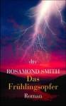 Das Frühlingsopfer - Rosamond Smith, Joyce Carol Oates