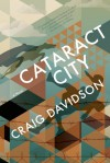 Cataract City: A Novel - Craig Davidson